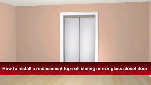 how to install renin u0027s top roll sliding bypass mirror closet door