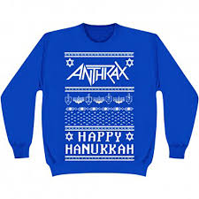 get your hands on the anthrax hanukkah sweatshirt new noise magazine