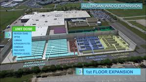 allergan breaks ground on 200 million waco facility expansion