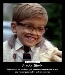 Simon Birch Meme - sim祿n birch desmotivaciones
