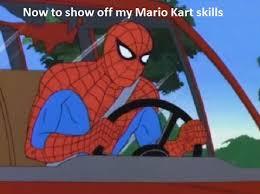 Spiderman Meme - spider man meme mario kart by smashingstar64 on deviantart