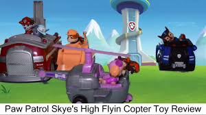 paw patrol skye u0027s flyin copter toy review