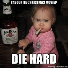 Die Hard Meme - don t care what you think vesti die hard is not a christmas movie