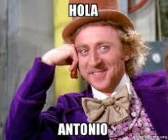 Antonio Meme - hola antonio make a meme
