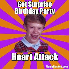 Surprise Meme - got surprise birthday party create your own meme