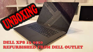 dell xps 15 9550 dell outlet refurbished unboxing and review youtube