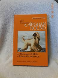 owning an afghan hound the complete afghan hound constance o miller edward m gilbert
