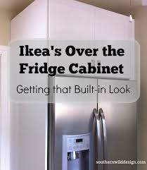 Built In Refrigerator Cabinets Ikea U0027s Over The Fridge Cabinet Southern Wild