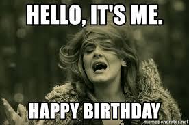Adele Meme - hello it s me happy birthday hello adele meme generator