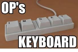 Meme Keyboard - op s keyboard meme on me me