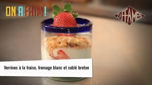 cuisine des sables voiron recette de verrines à la fraise fromage blanc et sablé breton on a