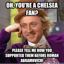 Chelsea Meme - funny pictures of chelsea fans c艫utare google fun fun fun