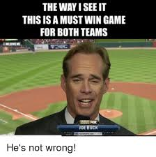 Joe Buck Meme - the way i see it this isa must win game for both teams joe buck