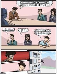 Shut Down Everything Meme - boardroom meeting suggestion meme imgflip