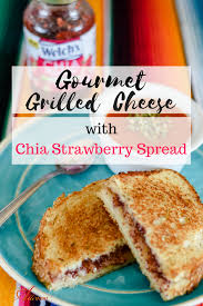 gourmet fruit gourmet grilled cheese with chia strawberry fruit spread an alli