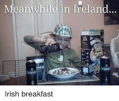 Irish Meme - meanwhile in ireland minn minnes irish breakfast irish meme on