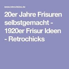 Hochsteckfrisurenen Weimar by Best 25 20er Jahre Frisur Ideas On 1920er Haare