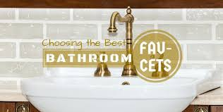 Best Bathroom Sink Faucets by How To Choose The Best Bathroom Faucets For Your Rv Car