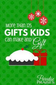 christmas gifts kids can make buy buy christmas gifts and homemade