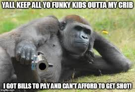 Gorilla Memes - gorilla with a gun latest memes imgflip