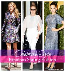 lush fab blogazine celebrity style fabulous spring fashion