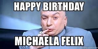 Michaela Meme - happy birthday michaela felix dr evil little finger meme
