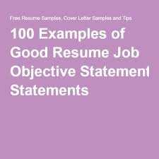 Objective Statement Examples For Resume by Https Www Pinterest Com Explore Good Resume Obje