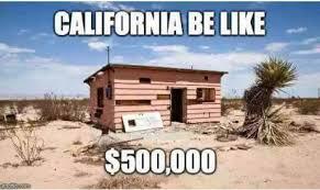 California Meme - california housing meme price tent affordable california memes