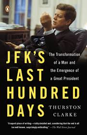 jfk u0027s last hundred days the transformation of a man and the
