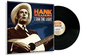 I Saw The Light Hank Williams Hank Williams I Saw The Light Vinyl Time Life