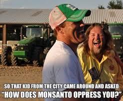 Farmer Meme - do real farmers think of monsanto as the oppressor genetic