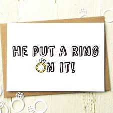congratulations on your engagement card engagement card he put a ring on it engagement card