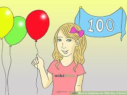 how to celebrate the 100th day of school 6 steps with pictures