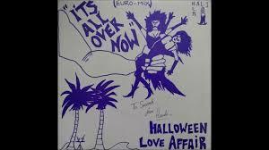 halloween love affair it u0027s all over now youtube