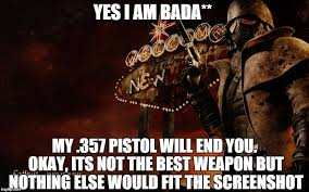 New Vegas Meme - fallout new vegas memes imgflip