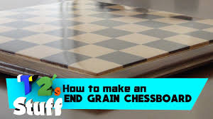 end grain chess board how to youtube