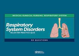respiratory system disorders nclex practice quiz 60 questions