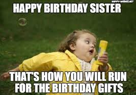 Funny Birthday Meme For Sister - happy birthday wishes for sister quotes images and memes