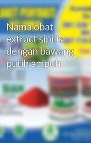 nama obat extract sipilis dengan bawang putih uh