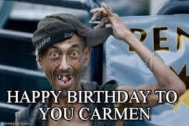 Memes Carmen - happy birthday to you carmen poor dude meme on memegen
