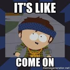 South Park Meme Generator - it s like come on jimmy south park meme generator
