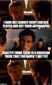 Made In Chelsea Meme - not a lot of soccer memes here so i made one imgflip
