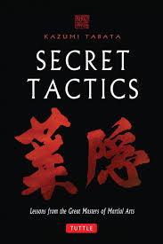 secret tactics lessons from the great masters of martial arts