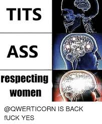 Fuck Yes Meme - tits ass respecting women is back fuck yes meme on me me