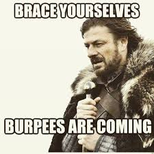 Burpees Meme - painfully funny quotes about burpees burpees crossfit and workout
