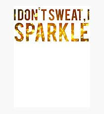 i dont sweat i sparkle i dont sweat sparkle wall redbubble