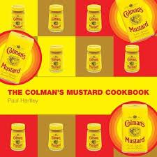 colman s mustard the colman s mustard cookbook storecupboard cookbooks paul