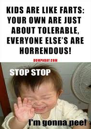 Cake Farts Meme - kids are like farts funny quotes dump a day