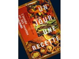 recette cuisine du jour un jour une recette calendrier perpetuel