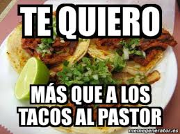 Tacos Al Pastor Meme - y con ustedes los mejores memes por el día del taco garuyo com
